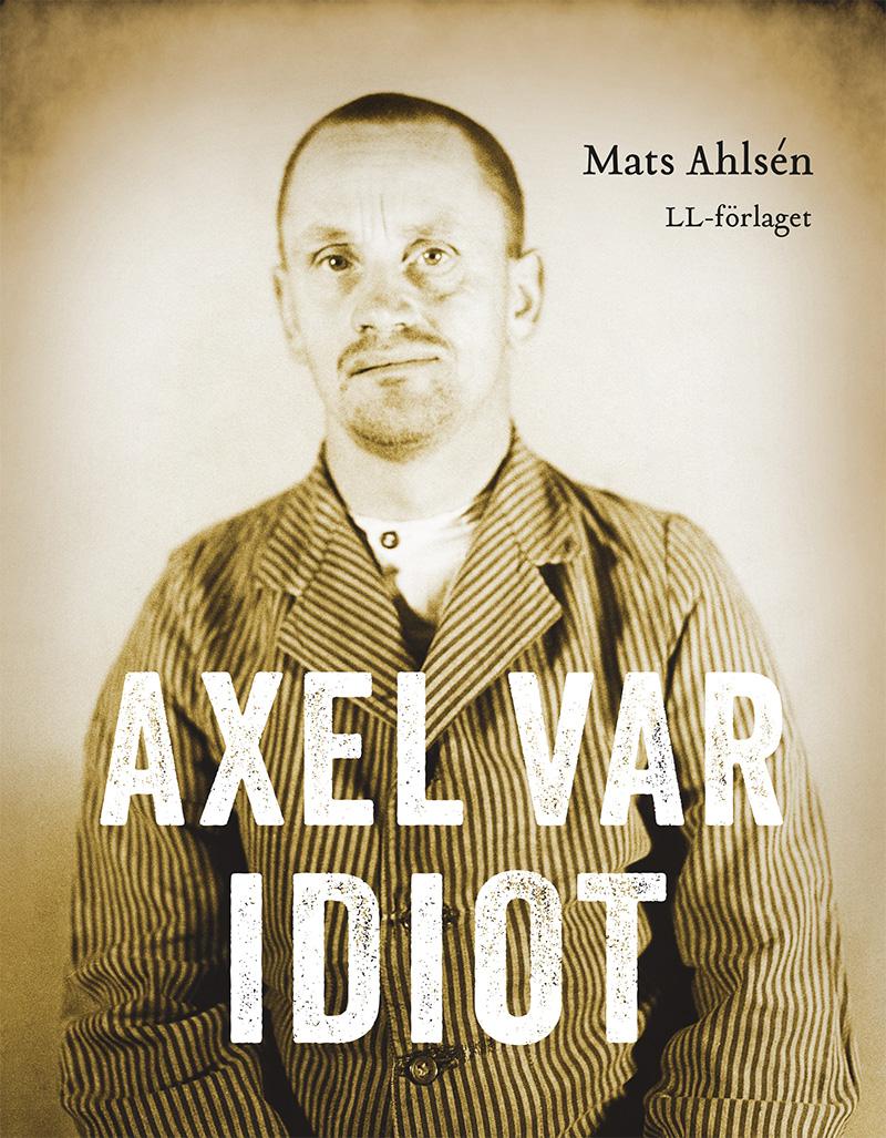 """Bild på boken """"Axel var idiot"""""""